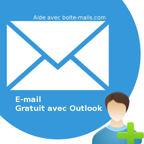 outlook email gratuit cr er une boite mail avec. Black Bedroom Furniture Sets. Home Design Ideas