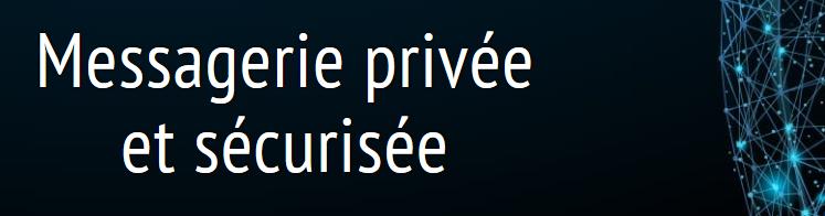 Messagerie privée et sécurisée